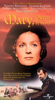 MARY, QUEEN OF SCOTS (Charles Jarrot, 1971) Stars: Glenda Jackson, Vanessa Redgrave, Patrick McGoohan, Timothy Dalton , Nigel Davenport, Trevor Howard, Daniel Massey, Ian Holm. Mary Stuart, who was named Queen of Scotland when she was only six days old, is the last Roman Catholic ruler of Scotland.