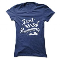 Just keep Swimming T Shirts, Hoodies. Check Price ==► https://www.sunfrog.com/Funny/Just-keep-Swimming-NavyBlue-56891617-Ladies.html?41382