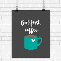 Coffee Printable Art But First Coffee Quote by DigitalDriveInToo