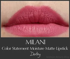 Mateja's Beauty Blog: Milani Color Statement Moisture Matte Lipstick Darling