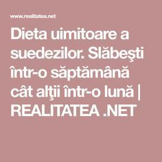 Dieta uimitoare a suedezilor. Slăbeşti într-o săptămână cât alţii într-o lună | REALITATEA .NET
