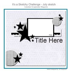 Canadian Scrapbooker Backstage Pass by Jackie Ludlage » Blog Archive » Sketchy Challenge – Featuring Fancy Pants Designs
