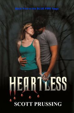 Heartless (Blue Fire Saga) by Scott Prussing, http://www.amazon.com/dp/B009XLRZXC/ref=cm_sw_r_pi_dp_124orb1N33F61