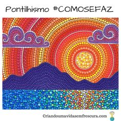 Pontilhismo  #COMOSEFAZ / Por Ana Braga
