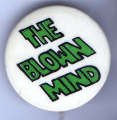 1960s Pin The Blown Mind Pinback Hippy Protest Counterculture Button | eBay