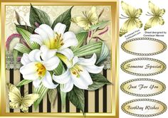 Beautiful Llillys and Butterflys 4 by Ceredwyn Macrae A lovely card in a gold frame with  Lillys and butterflys has 3 greeting tags and a blank one