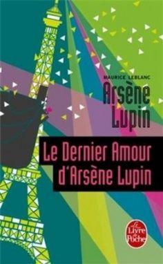 Découvrez Le dernier amour d'Arsène Lupin, de Maurice Leblanc sur Booknode, la communauté du livre