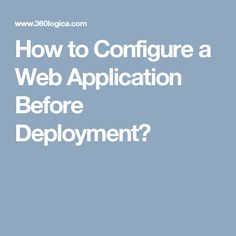 How to Configure a Web Application Before Deployment?