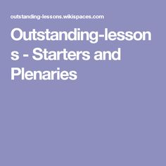 Outstanding-lessons - Starters and Plenaries
