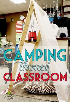 Our Small-Town Idaho Life: CAMPING THEMED CLASSROOM. This is adorable