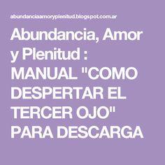 """Abundancia, Amor y Plenitud : MANUAL """"COMO DESPERTAR EL TERCER OJO"""" PARA DESCARGA"""