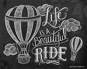 Life Is A Beautiful Ride - Chalkboard Art - Hot Air Balloon Print - Whimsical Print - Chalk Art