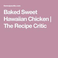 Baked Sweet Hawaiian Chicken | The Recipe Critic