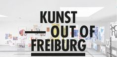 Kunst Out Of Freiburg: Museen, Galerien & Kunsträume   subculture Freiburg