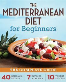 The Mediterranean Diet for Beginners: The Complete Guide - 40 Delicious Recipes, Diet Meal Plan, and 10 Tips for Success mediterranean diet plan Healthy Cooking, Healthy Eating, Healthy Recipes, Delicious Recipes, Keto Recipes, Med Diet, Meditranian Diet, Diet Menu, Health Diet