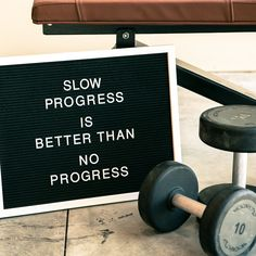 Slow progress is better than no progress!   #motivation #inspiration #quotes #fitnessquotes #letterboard #lettering