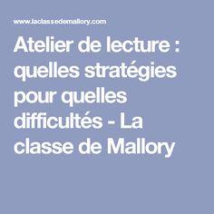 Atelier de lecture : quelles stratégies pour quelles difficultés - La classe de Mallory