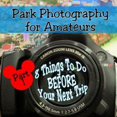 Park Photography For Amateurs: 8 Things To Do Before Your Trip | http://www.themouseforless.com/blog_world/2016/01/park-photography-amateurs-8-things-trip/