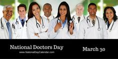 NATIONAL DOCTORS DAY – March 30
