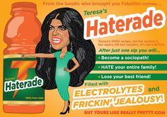 But You're Like Really Sippin' on Some Haterade, Teresa Giudice. Lost Best Friend, Losing Your Best Friend, Housewives Of New York, Real Housewives, Epic One Liners, Youre Like Really Pretty, Teresa Giudice, Bravo Tv, Reality Tv Shows