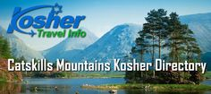 """Catskills Mountains Kosher Directory is your guide to keeping kosher in """"The Catskills"""". It is a listing of Kosher Restaurants, Kosher Hotels, Shuls and Synagogues and Mikvahs in the The Catskills region of upstate New York.  Listings includes seasonal kosher establishments as well as year round Jewish and Kosher information for The Catskills. It includes Hunter Mountain, Tannersville, Monticello, Liberty, Swan Lake, Woodridge, Woodbourne, South Fallsburg, White Lake and more."""