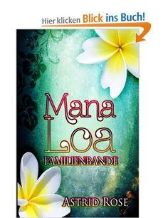 [Rezension] Mana Loa: Familienbande von Astrid Rose