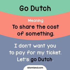 Go Dutch or Dutch Treat- Repinned by Chesapeake College Adult Ed. We offer free classes on the Eastern Shore of MD to help you earn your GED - H.S. Diploma or Learn English (ESL) . For GED classes contact Danielle Thomas 410-829-6043 dthomas@chesapeke.edu For ESL classes contact Karen Luceti - 410-443-1163 Kluceti@chesapeake.edu . www.chesapeake.edu