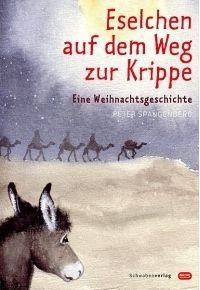 Büchereckerl: Eselchen auf dem Weg zur Krippe – Eine Weihnachtsgeschichte