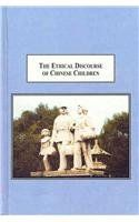 The Ethical Discourse of Chinese Children: A Narrative Approach to the Social and Moral Intricacy of Lying About Good Deeds by Minghui Gao, HQ792.C5 G36 2010