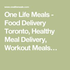 One Life Meals - Food Delivery Toronto, Healthy Meal Delivery, Workout Meals… Workout Meals, Post Workout Food, Balanced Meals, Healthy Food Delivery, One Life, Quilling, Meal Prep, Stress