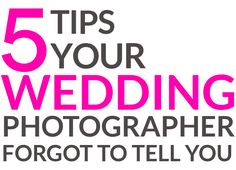 Five Tips Your Wedding Photographer Forgot To Tell You | A Practical Wedding