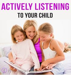 Actively Listening to your Child. : #Parenting
