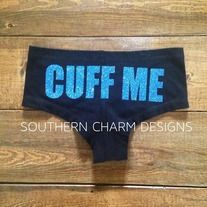 Cuff Me LEO Police Officer Boy Shorts from Southern Charm Designs Leo Police, Police Girlfriend, Police Officer Wife, Cop Wife, Police Love, Police Wife Life, Police Family, Police Humor, Girlfriend Gift