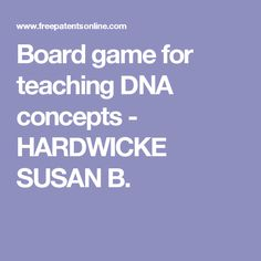 Board game for teaching DNA concepts - HARDWICKE SUSAN B.