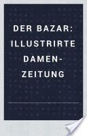 complete issues of Der Bazar available on Google Books!