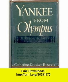 YANKEE FROM OLYMPUS JUSTIC HOLMES AND HIS FAMILY Catherine Drinker Bowen ,   ,  , ASIN: B000IOROP2 , tutorials , pdf , ebook , torrent , downloads , rapidshare , filesonic , hotfile , megaupload , fileserve