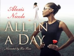 All in a Day by Alexis Nicole | © Recorded Books, Inc. | Cover designed by Ashlee Sasscer | Book cover design | audiobook | graphic design | ashlee.dws@gmail.com