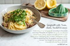 Spaghetti with Tuna, Chilli, Rocket & Lemon. Recipe adapted from Donna Hay