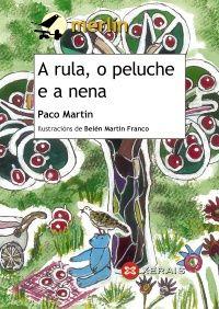 A rula, o peluche e a nena / Paco Martín ; ilustacións de Belén Martín Franco (2015)