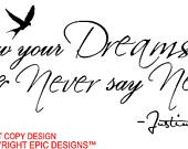 Justin Bieber Follow your dreams and never say never 2 music  wall art wall sayings