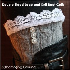 S{Thomp}ing Ground: Double Sided Lace & Knit Boot Cuffs