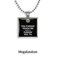 Supernatural Quote Pendant Square with Ball Chain Square Bezel Pendant You fudgin touch me