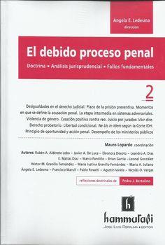 El debido proceso penal / Ángela E. Ledesma, dirección ; Mauro Lopardo, coordinación