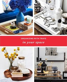 You know the table in the room where you just put 'stuff'? Or that collection of 'things' you love, but don't really have much in common with each other? Or all the essentials in your kitchen or bathroom that you want at an arm's reach that clutter up the counter? An easy solution to controlling that clutter without really having to change your habits is to start organizing with trays.