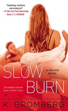 Slow Burn: A Driven Novel, Becks & Haddie's story. Will be available on February 24, 2015 (o;
