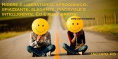 Pro-memoria utile: si può #ridere più spesso....fa #bene alla #salute..e non costa nulla! :) Buon inizio settimana :)