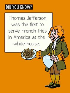 Food Fun Fact! America's first French fries were presidential. For more Fun Facts, follow us at: http://facebook.com/exploracise for Fun Facts Friday!