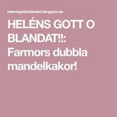 HELÉNS GOTT O BLANDAT!!: Farmors dubbla mandelkakor!