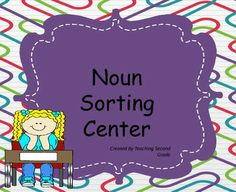 Instant Noun Sorting Center. Just laminate, cut apart and put at a literacy center. My students really enjoy the sorting part and the recording sheet is for accountability.   2nd Grade Common Core
