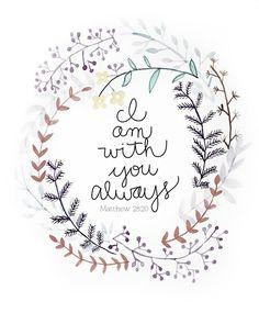 Matthew 28 : 20